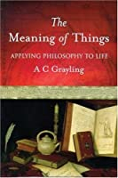 The meaning of things grayling pdf